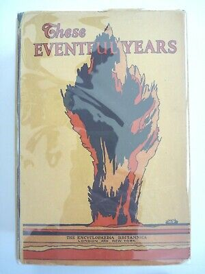Britannica These Eventful Years 20Th Century In The Making 1924 Hc Dj Art Deco!