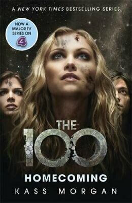 Homecoming The 100 Book Three by Kass Morgan 9781473610798   Brand New