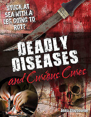 Deadly Diseases and Curious Cures: Age 9-10 Hardback Children's Book