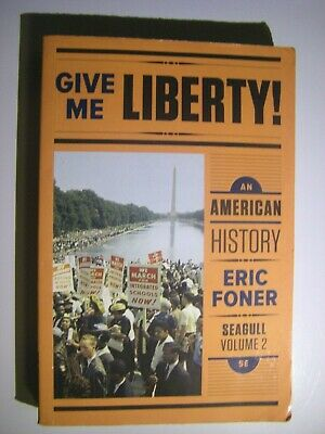 Give Me Liberty!: An American History [Seagull Fifth Edition]  [Vol. 2]