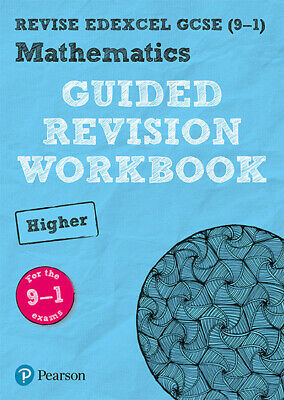 Revise Edexcel GCSE (9-1): Mathematics Higher guided revision workbook: for the