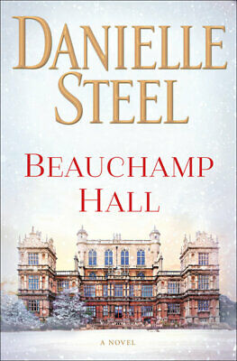 Beauchamp Hall: a novel by Danielle Steel (Hardback) FREE Shipping, Save £s