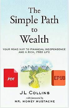 The Simple Path to Wealth: Your road map to financial independence Σ-B00K 🔥🔥📩