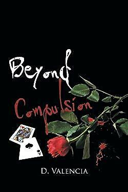 Beyond Compulsion by Valencia, D.