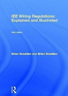 IEE Wiring Regulations: Explained and Illustrated: A Practical Guide to BS7671:
