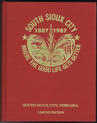 South Sioux City Nebraska centennial history genealogy limited edition book 1987