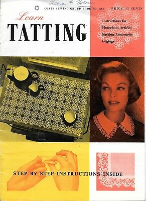 Vintage learn tatting coats sewing book #660 household articles fashion edging