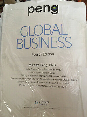Global Business, Fourth Edition. Mike W. Peng, Ph. D., Loose-leaf Version.