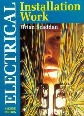 Electrical Installation Work (U. K. Wiring Standards Series) By Brian Scaddan
