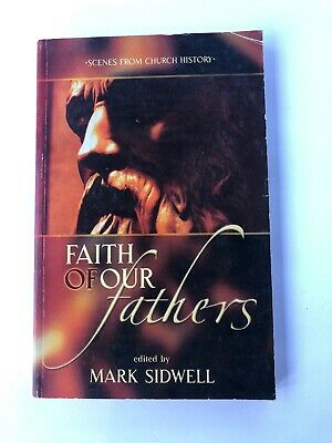 Faith of Our Fathers: Scenes from Church History 046441 Paperback
