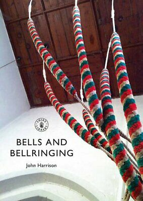 Bells and Bell-Ringing (Shire Library) by John Harrison Book The Cheap Fast Free