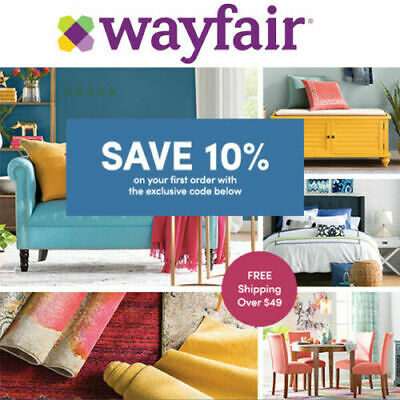 WAYFAIR.COM 10% OFF Your Entire First Order Expires 9/30/2019