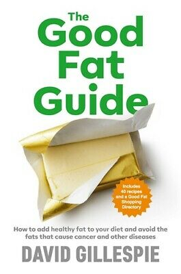 The Good Fat Guide by David Gillespie Paperback FREE Shipping!