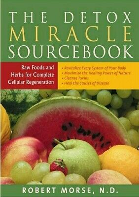 The Detox Miracle Sourcebook: Raw Foods and Herbs For Complete Cellular *PDF*