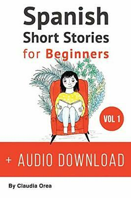 Spanish: Short Stories for Beginners: Improve your reading a... by Orea, Claudia