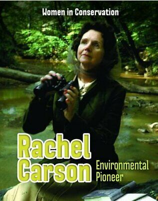 Rachel Carson: Environmental Pioneer (Women in Conservation) By Lori Hile