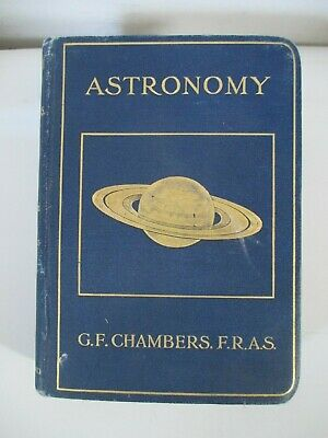 """Antique Book """"Astronomy"""" by G.F. Chambers, F.R.A.S. 335 pgs."""