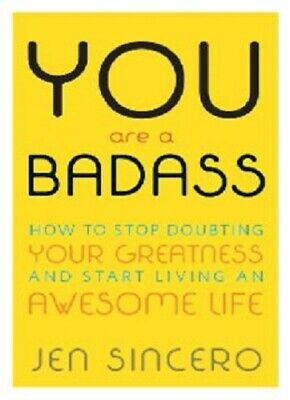 You Are a Badass: How to Stop Doubting Your Greatness and Start Living *PDF*