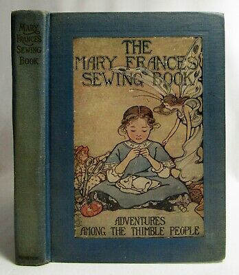 1913 THE MARY FRANCES SEWING BOOK Antique Children's DOLL CLOTHES PATTERNS