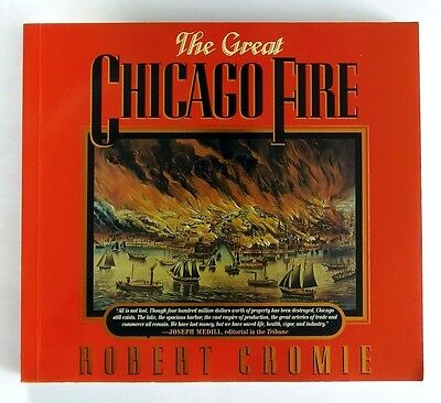 THE GREAT CHICAGO FIRE Robert Cromie (1994) - ILLUSTRATED EDITION