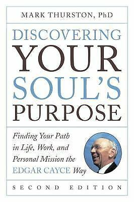 Discovering Your Soul's Purpose : Finding Your Path in Life, Work, and...