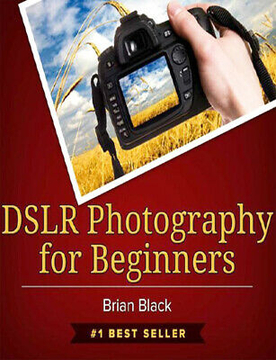 DSLR Photography For Beginners PDF E - Book  + Resell Rights + Free Shipping