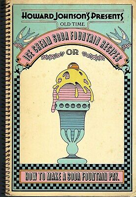 Howard Johnson's Presents Old Time Ice Cream Soda Fountain Recipes 1971 Cookbook