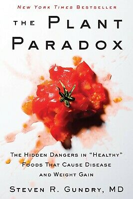"The Plant Paradox: The Hidden Dangers in ""Healthy"" Foods That... FREE Shipping"