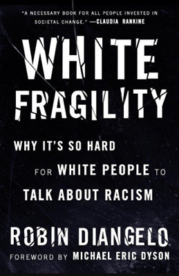 White Fragility: Why It's So Hard For White People to Talk About Racism *PDF*