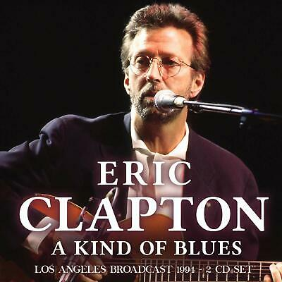 ERIC CLAPTON A Kind Of Blues - Los Angeles Broadcast 1994 2xCD NEW .cp