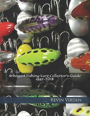 Arbogast Fishing Lure Collector's Guide 1997-2018 Paperback book Author Signed