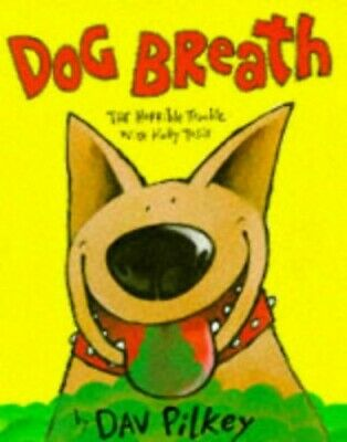 Dog Breath: The Horrible Trouble with Hally Tosis (P... by Pilkey, Dav Paperback