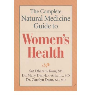 Kaur & Dean-Women`S Health, Complete Natural Gu BOOK NEW