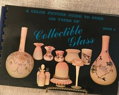 A Color Picture Guide To Over 100 Types Of Collectible Glass Book 2 1966