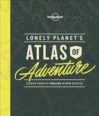Lonely Planet's Atlas of Adventure by Lonely Planet 9781786577597 | Brand New