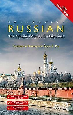 Colloquial Russian: The Complete Course For Beginners by Susan E. Kay,...