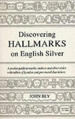 Hall Marks on English Silver by John Bly 9780747804505 | Brand New