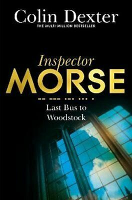 Last Bus to Woodstock by Colin Dexter 9781447299073 | Brand New
