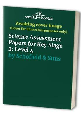 Science Assessment Papers for Key Stage 2: Leve... by Schofield & Sims Paperback