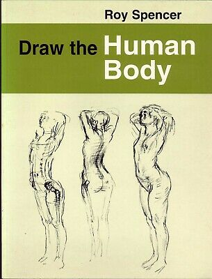 ART BOOK - DRAW THE HUMAN BODY By Roy Spencer