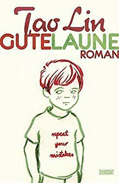 Gute Laune by Tao Lin