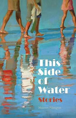 This Side Of Water Stories Brand-New 2019 Softcover_Maureen Pilkington_Family