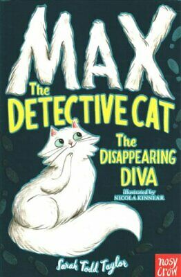 Max the Detective Cat: The Disappearing Diva by Sarah Todd Taylor 9781788000352
