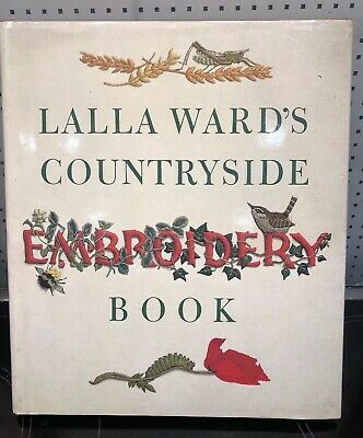 Lalla Wards Countryside Embroidery Book Lalla Ward, Used Excellent Condition