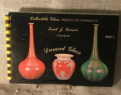 Collectible Glass Presents The Technique Of Emil Durand And DURAND GLASS Book 3