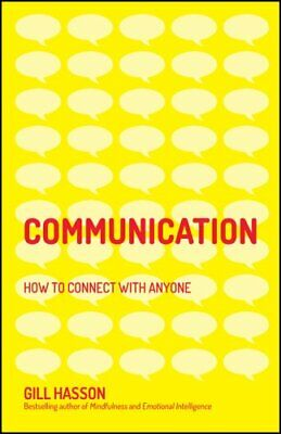 Communication How to Connect with Anyone by Gill Hasson 9780857087508