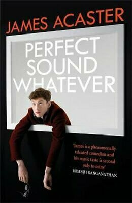 Perfect Sound Whatever: THE SUNDAY TIMES BESTSELLER 9781472260307 | Brand New