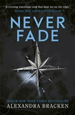 A Darkest Minds Novel: Never Fade Book 2 by Alexandra Bracken 9781786540225