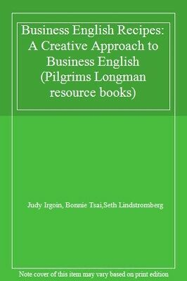 Business English Recipes: A Creative Approach to Business English (Pilgrims Lon