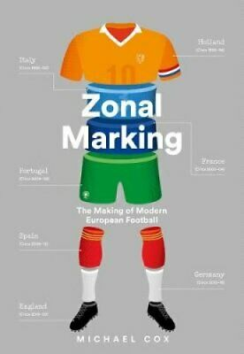 Zonal Marking The Making of Modern European Football 9780008291167 | Brand New